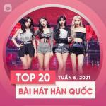 Download nhạc online Bảng Xếp Hạng Bài Hát Hàn Quốc Tuần 05/2021 hay nhất