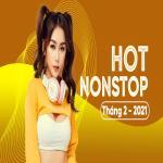 Tải bài hát Nhạc Nonstop Hot Tháng 02/2021 hay online