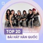 Nghe nhạc hay Bảng Xếp Hạng Bài Hát Hàn Quốc Tuần 06/2021 online