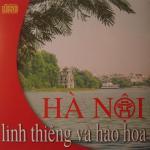 Download nhạc mới Hà Nội Linh Thiêng Và Hào Hoa nhanh nhất