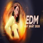 Tải nhạc online EDM Hay Nhất 2020 về điện thoại