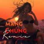 Nghe nhạc mới Mang Chủng Remix hot