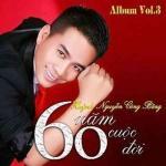 Tải nhạc Mp3 60 Năm Cuộc Đời (Vol. 3)