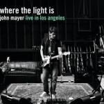 Tải nhạc online Where The Light Is: John Mayer Live In Los Angeles