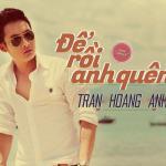 Tải bài hát mới Để Rồi Anh Quên (Single)