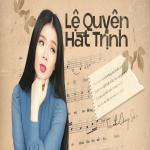 Tải nhạc online Lệ Quyên Hát Trịnh mới nhất