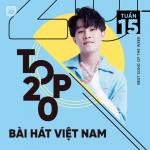 Tải bài hát online Bảng Xếp Hạng Bài Hát Việt Nam Tuần 15/2021 Mp3 hot