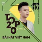 Tải bài hát Mp3 Bảng Xếp Hạng Bài Hát Việt Nam Tuần 17/2021 trực tuyến