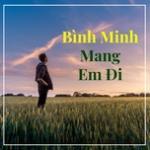 Tải nhạc online Bình Minh Mang Em Đi hay nhất