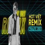 Tải nhạc mới Nhạc Việt Remix Hot Tháng 10/2020 online