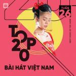Nghe nhạc hot Bảng Xếp Hạng Bài Hát Việt Nam Tuần 26/2021 mới