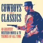 """Download nhạc online Cowboys"""" Classics: 40 Greatest Western Movie & TV Themes of All Time miễn phí"""