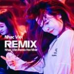 Download nhạc hay Nhạc Việt Remix Hot Nhất Mp3 hot