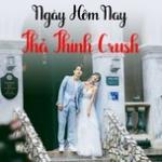 Nghe nhạc hot Ngày Hôm Nay Thả Thính Crush online