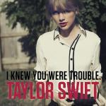 Tải bài hát mới I Knew You Were Trouble Mp3 online
