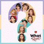 Tải bài hát mới What Is Love? miễn phí