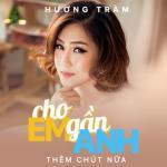 Tải bài hát mới Cho Em Gần Anh Thêm Chút Nữa (Remix 2018) Mp3 hot