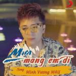 Tải nhạc mới Mưa Mang Em Đi Mp3 hot