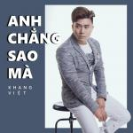 Tải bài hát Anh Chẳng Sao Mà online