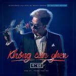 Tải nhạc Không Cần Ghen (Đẹp Không Cần Ghen OST) online