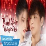 Tải bài hát online Thanh Xuân Không Trở Lại Mp3 hot