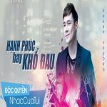 Tải nhạc hot Hạnh Phúc Hay Khổ Đau Mp3 online