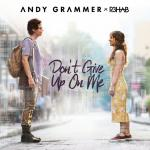 """Download nhạc hay Don""""t Give Up On Me (Five Feet Apart OST) online"""