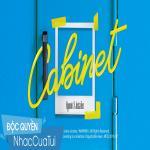 Tải nhạc hot Cabinet trực tuyến