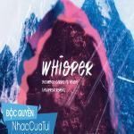 Nghe nhạc hot Whisper (Hoaprox Remix) về điện thoại