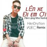 Nghe nhạc hay Lên Xe Đi Em Ơi (Tâm Lặng Như Nước) (WRC Remix)