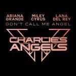 """Tải bài hát mới Don""""t Call Me Angel (Charlie""""s Angels) Mp3"""