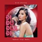 Nghe nhạc hot Đi Đu Đưa Đi (Haohinh Trap Remix) mới