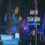 Tải bài hát Mp3 Anh Em Chân Chính mới online