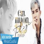 Download nhạc mới Em Muốn Ta Là Gì Mp3 hot