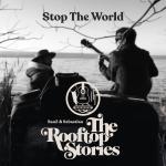 Nghe nhạc hot Stop The World mới