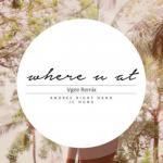 Tải nhạc mới Where U At (Vgee Remix)(Trend TikTok) trực tuyến
