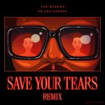 Nghe nhạc hot Save Your Tears (Remix) mới online