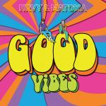 Download nhạc hay Good Vibes hot