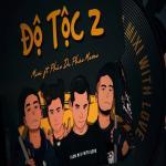 Tải nhạc hay Độ Tộc 2 Mp3 mới