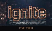 Video nhạc Ignite (Lyric Video) trực tuyến