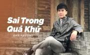 Tải nhạc trực tuyến Sai Trong Quá Khứ nhanh nhất