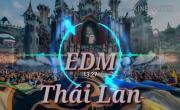 Tải nhạc hình hay EDM Thái Lan Gây Nghiện - Nhạc Quẩy Melody miễn phí