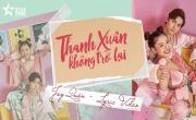 Tải nhạc online Thanh Xuân Không Trở Lại (Lyric Video) hay nhất
