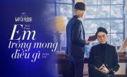 Tải nhạc hình Em Trông Mong Điều Gì (Cậu Chủ Ma Cà Rồng OST) trực tuyến