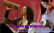 Tải nhạc mới Anh Muốn Em Sống Sao (Karaoke) hot