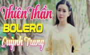 Xem video nhạc Thiên Thần Bolero Quỳnh Trang 2019 - Lk Điệu Buồn Lục Tỉnh hot nhất