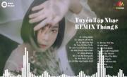 Tải nhạc trực tuyến Remix 2019 Hay Nhất - Lk Nhạc Trẻ Remix Tướng Quân chất lượng cao