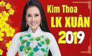 Tải nhạc hình Liên Khúc Nhạc Xuân 2019 Kim Thoa trực tuyến